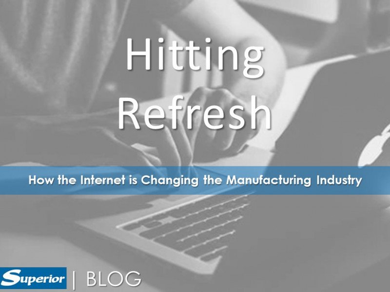 Hitting Refresh - How the Internet is changing the manufacturing industry