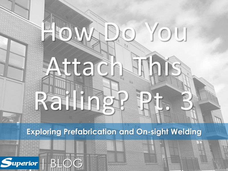 How do you attach this railing Pt. 3 - exploring prefabrication and on-sight welding